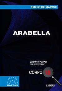 Emilio De Marchi <br/>Arabella <br/>in edizione speciale in corpo 18 per lettori ipovedenti