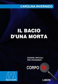 Carolina Invernizio <br/>Il bacio d'una morta <br/>in edizione speciale corpo 18 per lettori ipovedenti