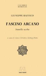 Giuseppe Baffico <br/>Fascino arcano <br/>Novelle scelte