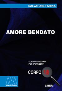 Salvatore Farina <br/>Amore bendato <br/>in edizione speciale corpo 18 per lettori ipovedenti