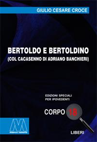 Giulio Cesare Croce <br/>Bertoldo e Bertoldino <br/>edizione speciale in corpo 18 per lettori ipovedenti