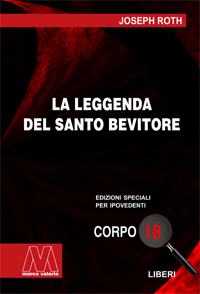 Joseph Roth <br/>La leggenda del Santo Bevitore <br/>in edizione speciale in corpo 18 per lettori ipovedenti