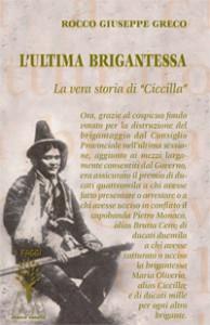 """Rocco Giuseppe Greco <br/>L'ultima brigantessa <br/>La vera storia di """"Ciccilla"""""""