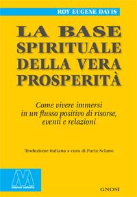 Roy Eugene Davis <br/>La base spirituale della vera prosperità