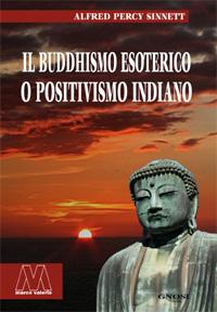 Alfred Percy Sinnett <br/>Il buddhismo esoterico o positivismo indiano