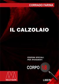 Corrado Farina <br/>Il Calzolaio <br/>In edizione speciale per ipovedenti