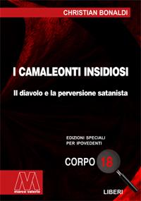 Christian Bonaldi <br/>I camaleonti insidiosi <br/><i>Il diavolo e la perversione satanista </i><br/>In edizione speciale per ipovedenti