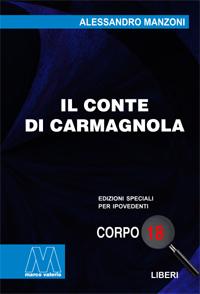 Alessandro Manzoni <br/>Il Conte di Carmagnola <br/>in edizione speciale in corpo 18 per lettori ipovedenti