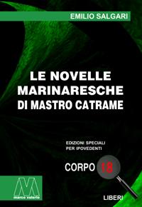 Emilio Salgari <br/>Le novelle marinaresche di Mastro Catrame <br/>in edizione speciale corpo 18 per lettori ipovedenti