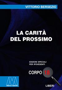 Vittorio Bersezio <br/>La carità del prossimo <br/>in edizione speciale corpo 18 per lettori ipovedenti