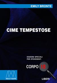 Emily Bronte <br/>Cime tempestose <br/>in edizione speciale corpo 18 per lettori ipovedenti