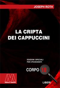 Joseph Roth <br/>La cripta dei cappuccini <br/>in edizione speciale in corpo 18 per lettori ipovedenti