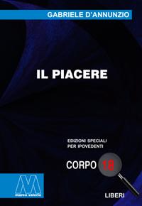 Gabriele D'Annunzio <br/>Il piacere <br/>in edizione speciale corpo 18 per lettori ipovedenti