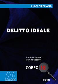 Luigi Capuana<br/>Delitto ideale<br/>edizione speciale corpo 18 per lettori ipovedenti