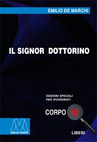 Emilio De Marchi <br/>Il signor dottorino <br/>in edizione speciale in corpo 18 per lettori ipovedenti