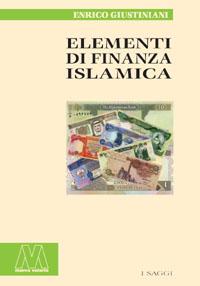 Enrico Giustiniani <br/>Elementi di finanza islamica
