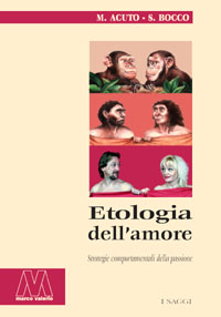 Massimo Acuto, Silvia Bocco <br/>Etologia dell'amore <br/><i>Strategie comportamentali della passione</i>