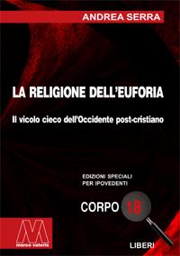 Andrea Serra <br/>La religione dell'euforia <br/>In edizione speciale per ipovedenti