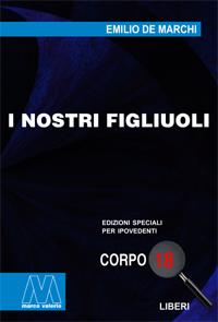 Emilio De Marchi <br/>I nostri figliuoli <br/>in edizione speciale in corpo 18 per lettori ipovedenti