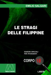 Emilio Salgari <br/>Le stragi delle Filippine <br/>in edizione speciale corpo 18 per lettori ipovedenti