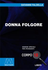 Giovanni Faldella <br/>Donna Folgore <br/>in edizione speciale in corpo 18 per lettori ipovedenti