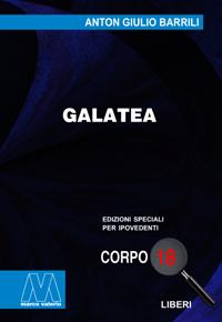 Anton Giulio Barrili <br/>Galatea <br/>in edizione speciale corpo 18 per lettori ipovedenti