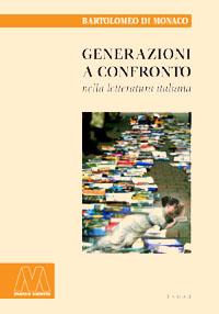 Bartolomeo Di Monaco <br/>Generazioni a confronto <br/>nella letteratura italiana