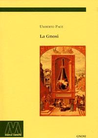 Umberto Pace <br />La Gnosi