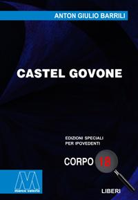 Anton Giulio Barrili <br/>Castel Govone <br/>in edizione speciale corpo 18 per lettori ipovedenti
