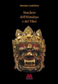 Massimo Candellero <br />Maschere dell'Himalaya e del Tibet