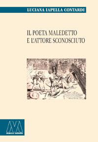Luciana Iapella Contardi <br/>Il poeta maledetto e l'attore sconosciuto