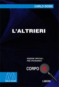 Carlo Dossi <br/>L'altrieri <br/>in edizione speciale in corpo 18 per lettori ipovedenti