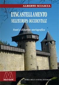 Alberto Sciascia <br/>L'incastellamento nell'Europa occidentale <br/><i>Fonti e dibattito storiografico</i>