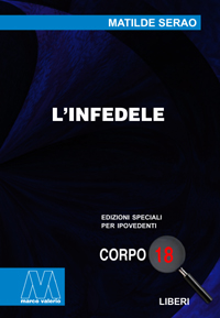 Matilde Serao <br/>L'infedele <br/>in edizione speciale corpo 18 per lettori ipovedenti