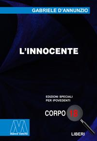 Gabriele D'Annunzio <br/>L'innocente <br/>in edizione speciale corpo 18 per lettori ipovedenti
