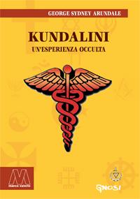 George Sidney Arundale <br/>Kundalini <br/>Un'esperienza occulta