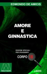 Edmondo De Amicis <br/>Amore e ginnastica <br/>per ipovedenti