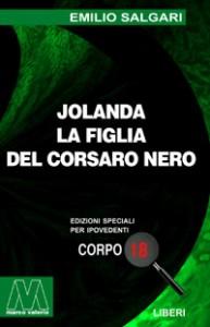 Emilio Salgari <br/>Jolanda la figlia del Corsaro Nero <br/>Edizione speciale in corpo 18 per lettori ipovedenti