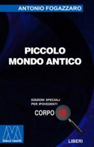Antonio Fogazzaro <br/>Piccolo Mondo Antico <br/>per ipovedenti
