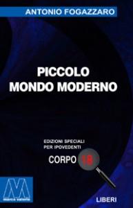Antonio Fogazzaro <br/>Piccolo Mondo Moderno <br/>per ipovedenti