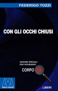 Federigo Tozzi <br/>Con gli occhi chiusi <br/>per ipovedenti