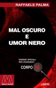 Raffaele Palma <br/>Mal oscuro e umor nero <br/>per ipovedenti