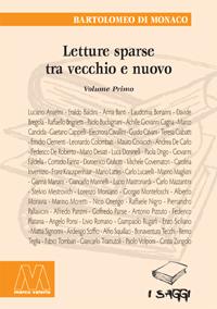 Bartolomeo Di Monaco <br/>Letture sparse tra vecchio e nuovo <br/>volume I