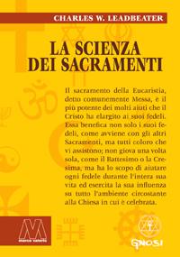 Charles W. Leadbeater <br/>La Scienza dei Sacramenti