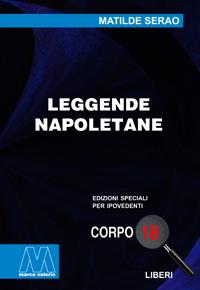 Matilde Serao <br/>Leggende napoletane <br/>in edizione speciale corpo 18 per lettori ipovedenti