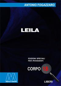 Antonio Fogazzaro <br/>Leila <br/>In edizione speciale per ipovedenti