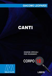 Giacomo Leopardi <br/>Canti <br/>in edizione speciale corpo 18 per lettori ipovedenti