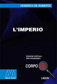 Federico De Roberto <br/>L'imperio <br/>in edizione speciale in corpo 18 per lettori ipovedenti