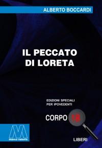 Alberto Boccardi <br/>Il peccato di Loreta <br/>in edizione speciale corpo 18 per lettori ipovedenti