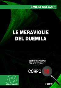 Emilio Salgari <br/>Le meraviglie del Duemila <br/>in edizione speciale corpo 18 per lettori ipovedenti